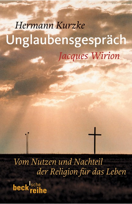 Cover: Hermann Kurzke|Jacques Wirion, Unglaubensgespräch