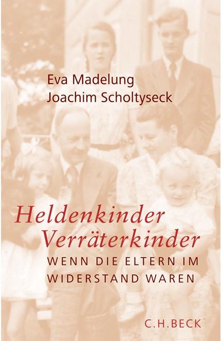 Cover: Eva Madelung|Joachim Scholtyseck, Heldenkinder, Verräterkinder