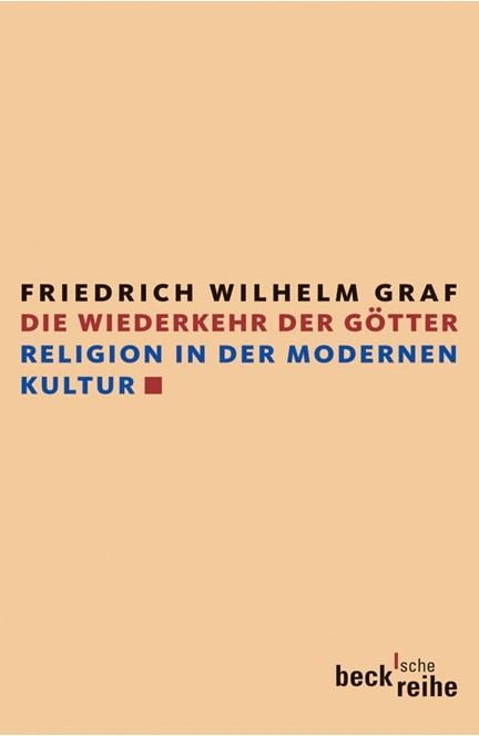 Cover: Friedrich Wilhelm Graf, Die Wiederkehr der Götter