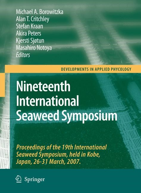 Nineteenth International Seaweed Symposium | Borowitzka / Critchley / Kraan / Peters / Sjøtun / Notoya | Reprinted from Journal of Applied Phycology, 20.5, 2008, 2009 | Buch (Cover)