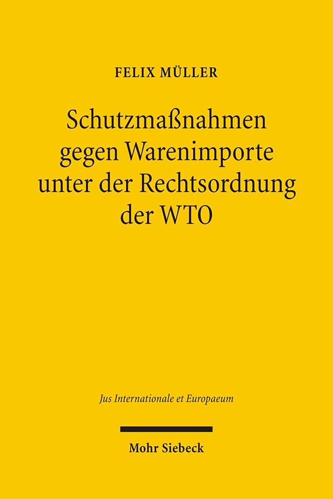 Schutzmassnahmen gegen Warenimporte unter der Rechtsordnung der WTO | Müller | 1., Aufl., 2006 | Buch (Cover)