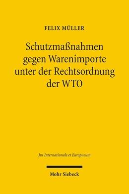 Abbildung von Müller | Schutzmaßnahmen gegen Warenimporte unter der Rechtsordnung der WTO | 1., Aufl. | 2006 | Die materiell-rechtlichen Anwe... | 6