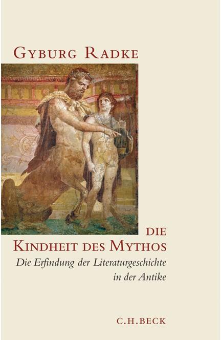 Cover: Gyburg Radke, Die Kindheit des Mythos