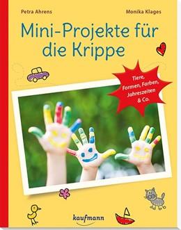 Abbildung von Ahrens / Klages / Buchmann   Mini-Projekte für die Krippe   2017   Tiere, Formen, Farben, Jahresz...