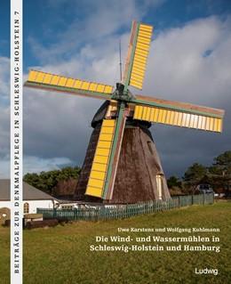 Abbildung von Kuhlmann / Karstens   Die Wind- und Wassermühlen in Schleswig-Holstein und Hamburg   1. Auflage   2017   beck-shop.de