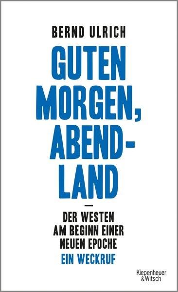 Guten Morgen, Abendland - Der Westen am Beginn einer neuen Epoche   Ulrich, 2017   Buch (Cover)