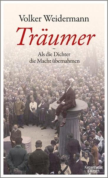 Träumer - Als die Dichter die Macht übernahmen | Weidermann, 2017 | Buch (Cover)