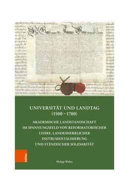 Abbildung von Walter | Universität und Landtag (1500–1700) | 1. Auflage | 2018 | beck-shop.de