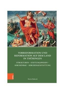 Abbildung von Sladeczek | Vorreformation und Reformation auf dem Land in Thüringen | 1. Auflage | 2018 | beck-shop.de