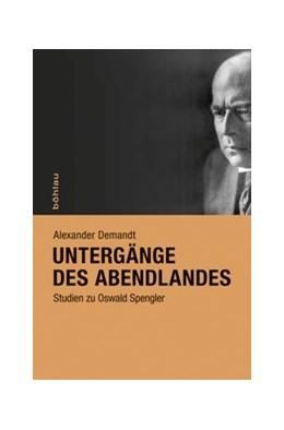 Abbildung von Demandt | Untergänge des Abendlandes | 1. Auflage | 2017 | beck-shop.de