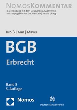 Abbildung von Kroiß / Ann / Mayer (Hrsg.) | Bürgerliches Gesetzbuch: BGB, Band 5: Erbrecht | 5. Auflage | 2018