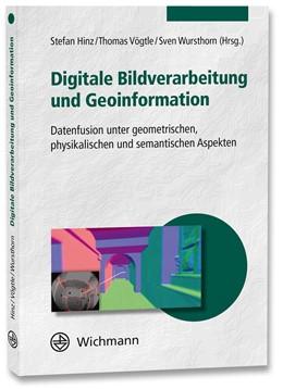 Abbildung von Hinz / Vögtle / Wursthorn | Digitale Bildverarbeitung und Geoinformation | 5., vollständig neu bearbeitete Auflage | 2019 | Datenfusion unter geometrische...