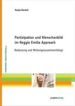 Abbildung von Dorsch   Partizipation und Menschenbild im Reggio Emilia Approach   2017   Bedeutung und Wirkungszusammen...   4