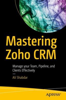 Abbildung von Shabdar | Mastering Zoho CRM | 1. Auflage | 2017 | beck-shop.de