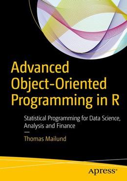 Abbildung von Mailund | Advanced Object-Oriented Programming in R | 1. Auflage | 2017 | beck-shop.de