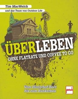 Abbildung von Macwelch   ÜBERLEBEN ohne Flatrate und Coffee To Go   1. Auflage   2017   beck-shop.de