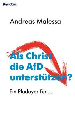 Abbildung von Malessa | Als Christ die AfD unterstützen? | 2017 | Ein Plädoyer für ...