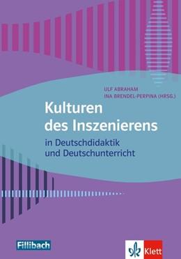 Abbildung von Abraham / Brendel-Perpina | Kulturen des Inszenierens | 1. Auflage | 2017 | beck-shop.de