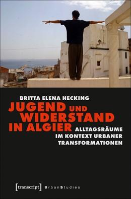 Abbildung von Hecking   Jugend und Widerstand in Algier   1. Auflage   2021   beck-shop.de