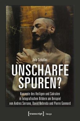 Abbildung von Schaffer   Unscharfe Spuren?   2019   Konzepte des Heiligen und Sakr...