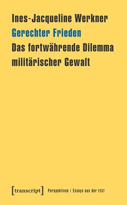 Abbildung von Werkner | Gerechter Frieden | 2018 | Das fortwährende Dilemma milit...