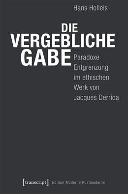 Abbildung von Holleis | Die vergebliche Gabe | 2017 | Paradoxe Entgrenzung im ethisc...