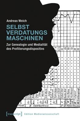 Abbildung von Weich | Selbstverdatungsmaschinen | 2017 | Zur Genealogie und Medialität ...