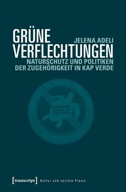 Abbildung von Adeli | Grüne Verflechtungen | 1. Auflage | 2017 | beck-shop.de