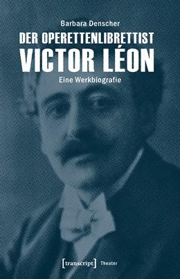 Abbildung von Denscher | Der Operettenlibrettist Victor Léon | 1. Auflage | 2017 | beck-shop.de