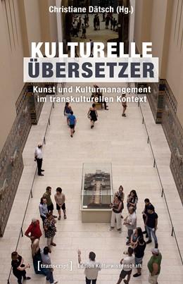 Abbildung von Dätsch | Kulturelle Übersetzer | 1. Auflage | 2018 | beck-shop.de