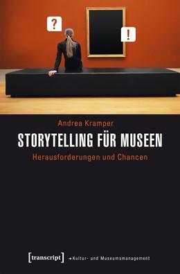 Abbildung von Kramper | Storytelling für Museen | 2017 | Herausforderungen und Chancen