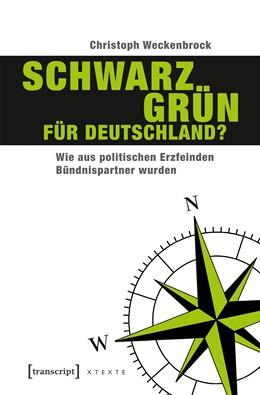 Abbildung von Weckenbrock | Schwarz-Grün für Deutschland? | 1. Auflage | 2017 | beck-shop.de