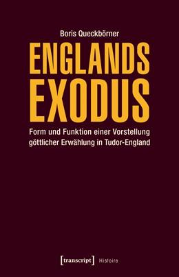 Abbildung von Queckbörner   Englands Exodus   1. Auflage   2017   beck-shop.de