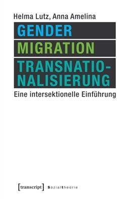 Abbildung von Lutz / Amelina | Gender, Migration, Transnationalisierung | 1. Auflage | 2017 | beck-shop.de