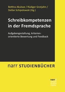 Abbildung von Akukwe / Grotjahn / Schipolowski | Schreibkompetenzen in der Fremdsprache | 2017 | Aufgabengestaltung, kriterieno...