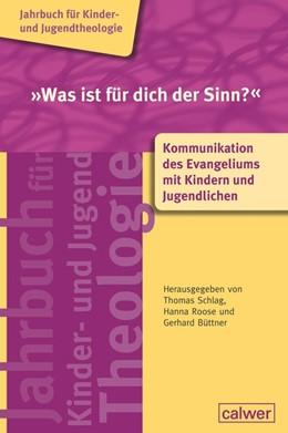 Abbildung von Schlag / Roose / Büttner | »Was ist für dich der Sinn?« | 2018 | Kommunikation des Evangeliums ...