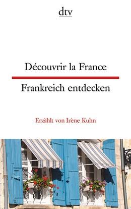 Abbildung von Kuhn | Découvrir la France - Frankreich entdecken | 1. Auflage | 2017 | beck-shop.de