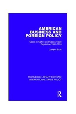 Abbildung von Short   American Business and Foreign Policy   1. Auflage   2017   1   beck-shop.de