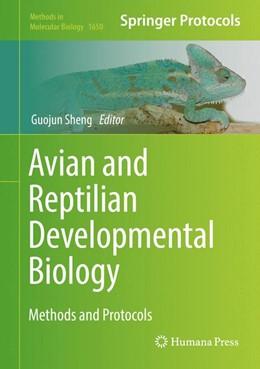 Abbildung von Sheng | Avian and Reptilian Developmental Biology | 1. Auflage | 2017 | 1650 | beck-shop.de