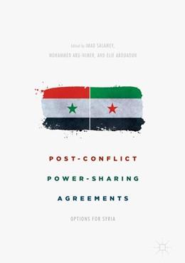 Abbildung von Salamey / Abu-Nimer / Abouaoun   Post-Conflict Power-Sharing Agreements   1st ed. 2018   2017   Options for Syria