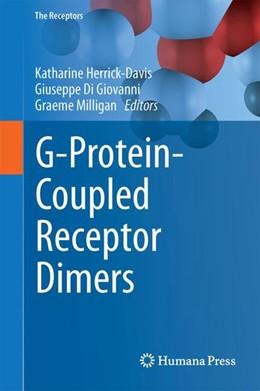 Abbildung von Herrick-Davis / Di Giovanni   G-Protein-Coupled Receptor Dimers   1. Auflage   2017   33   beck-shop.de