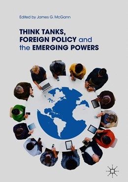 Abbildung von McGann | Think Tanks, Foreign Policy and the Emerging Powers | 1st ed. 2019 | 2018