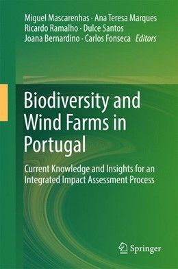 Abbildung von Mascarenhas / Fonseca / Ramalho / Marques / Bernardino / Santos | Biodiversity and Wind Farms in Portugal | 1st ed. 2018 | 2017 | Current knowledge and insights...