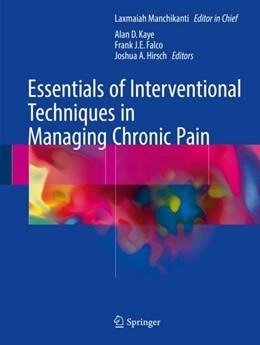 Abbildung von Manchikanti / Kaye / Falco / Hirsch | Essentials of Interventional Techniques in Managing Chronic Pain | 1st ed. 2018 | 2018