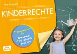 Abbildung von Maywald | Kinderrechte | 2017 | Themenkarten für Teamarbeit, E...