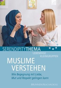 Abbildung von Denner   Muslime verstehen   2017   Wie Begegnung mit Liebe, Mut u...