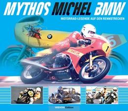 Abbildung von Wiechel-Kramüller   Mythos Michel BMW   2017