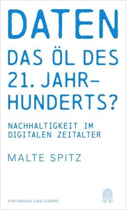 Abbildung von Spitz   Daten - das Öl des 21. Jahrhunderts?   1. Auflage   2017   beck-shop.de
