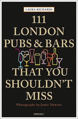 Abbildung von Richards | 111 London Pubs and Bars | 2017 | Travel Guide