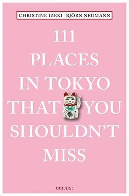 Abbildung von Izeki / Neumann | 111 Places in Tokyo that you shouldn't miss | 1. Auflage | 2017 | beck-shop.de